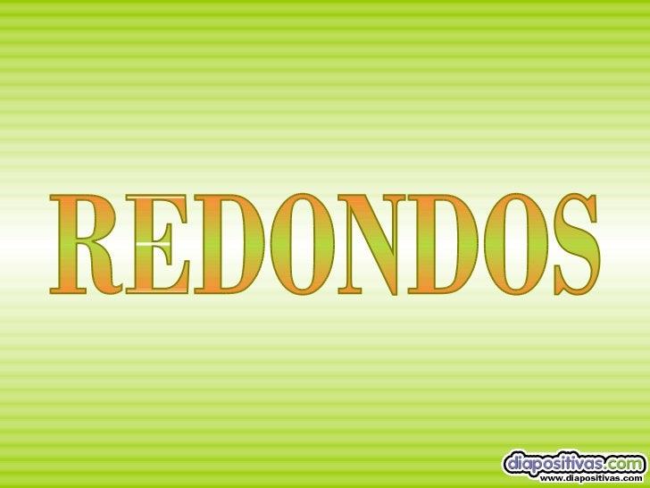 REDONDOS