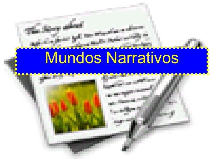 <ul><li>Mundos Narrativos </li></ul>