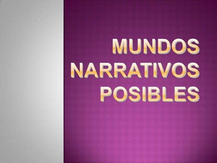 MUNDOS NARRATIVOS POSIBLES<br />