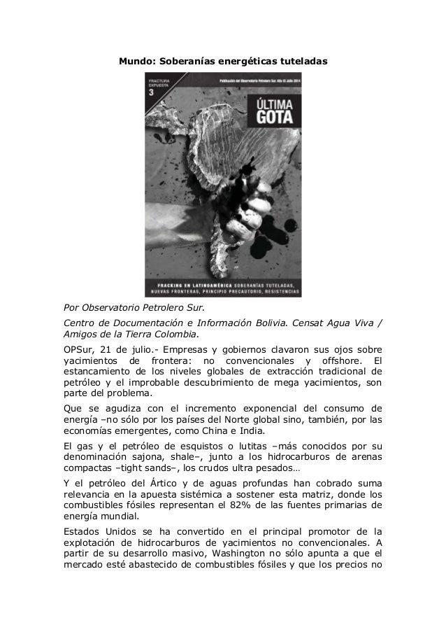 Mundo: Soberanías energéticas tuteladas Por Observatorio Petrolero Sur. Centro de Documentación e Información Bolivia. Cen...