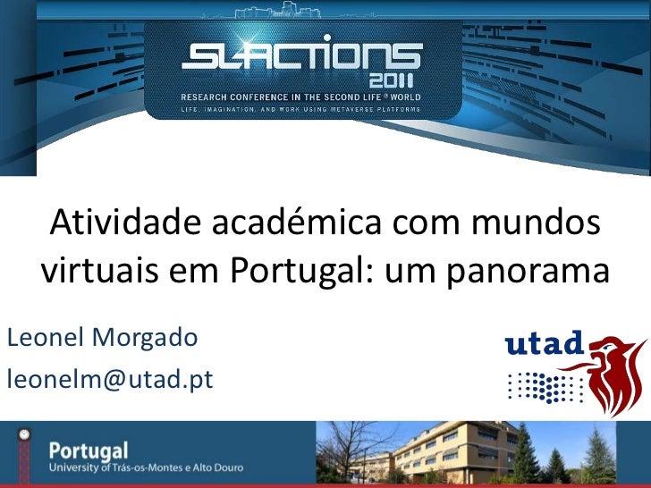 Atividade académica com mundos  virtuais em Portugal: um panoramaLeonel Morgadoleonelm@utad.pt
