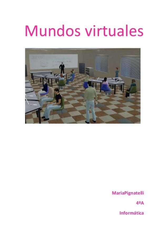 Mundos virtualesMariaPignatelli4ºAInformática