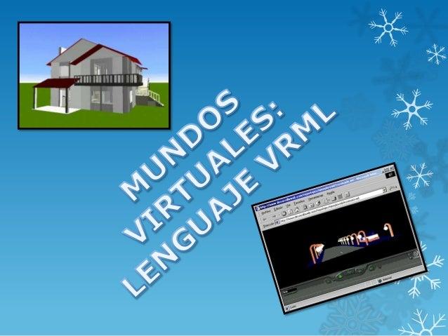 """VRML (sigla del inglés Virtual Reality Modeling Language. """"Lenguaje para Modelado de Realidad Virtual"""") - formato de arch..."""