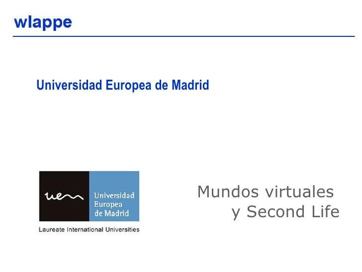 Universidad Europea de Madrid Mundos virtuales  y Second Life
