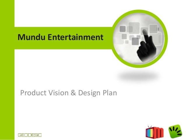 Mundu Entertainment  Product Vision & Design Plan