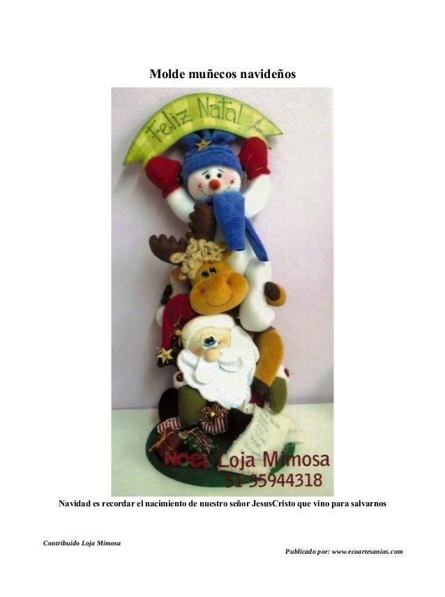 Molde muñecos navideños Navidad es recordar el nacimiento de nuestro señor JesusCristo que vino para salvarnos Contribuido...