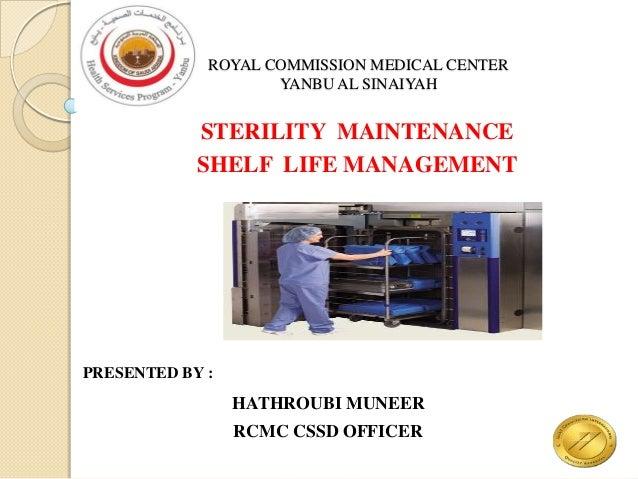 ROYAL COMMISSION MEDICAL CENTER                    YANBU AL SINAIYAH            STERILITY MAINTENANCE            SHELF LIF...