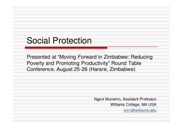 """Social Protection  Presented at """"Moving Forward in Zimbabwe: Reducing  Poverty and Promoting Productivity"""" Round Table  Co..."""