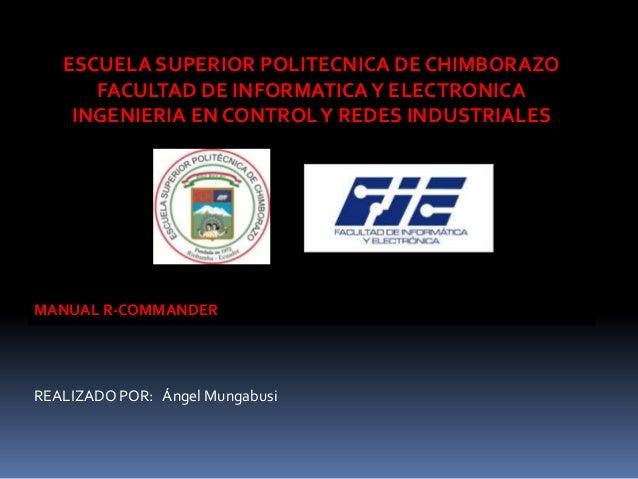 ESCUELA SUPERIOR POLITECNICA DE CHIMBORAZO FACULTAD DE INFORMATICA Y ELECTRONICA INGENIERIA EN CONTROL Y REDES INDUSTRIALE...