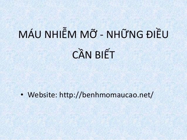 MÁU NHIỄM MỠ - NHỮNG ĐIỀU CẦN BIẾT • Website: http://benhmomaucao.net/