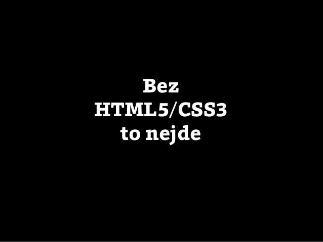 BezHTML5/CSS3  to nejde