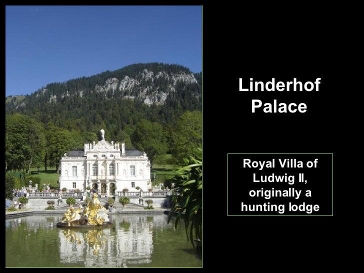 Linderhof Palace Royal Villa of Ludwig II, originally a hunting lodge