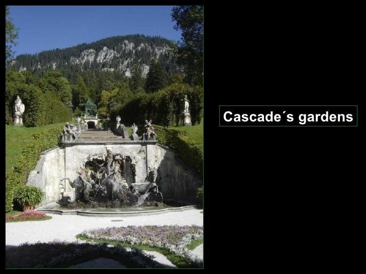 Cascade´s gardens