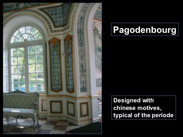 Pagodenbourg Designed with chinese motives, typical of the periode