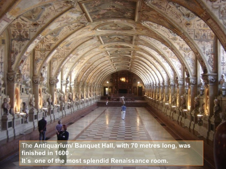 The  Antiquarium/ Banquet Hall, with 70 metres long, was finished in 1600 . It´s  one of the most splendid Renaissance room.