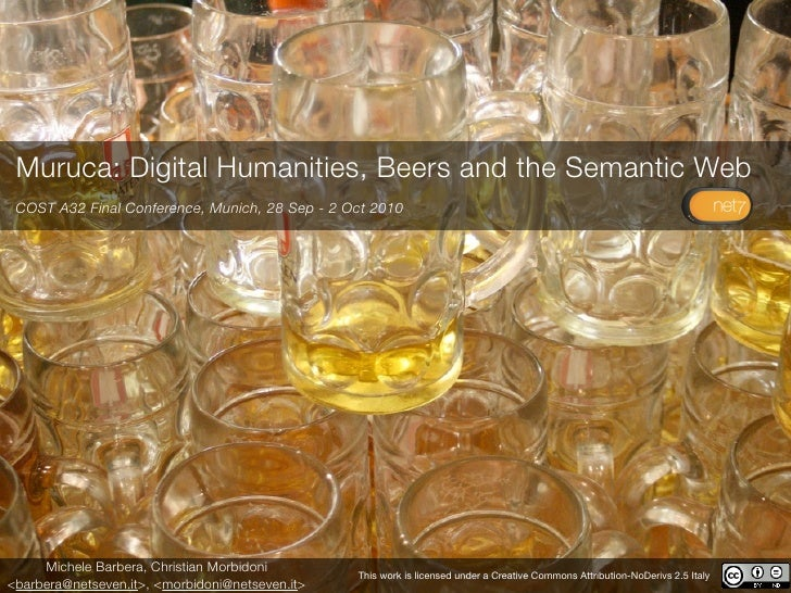 Muruca: Digital Humanities, Beers and the Semantic Web  COST A32 Final Conference, Munich, 28 Sep - 2 Oct 2010          Mi...