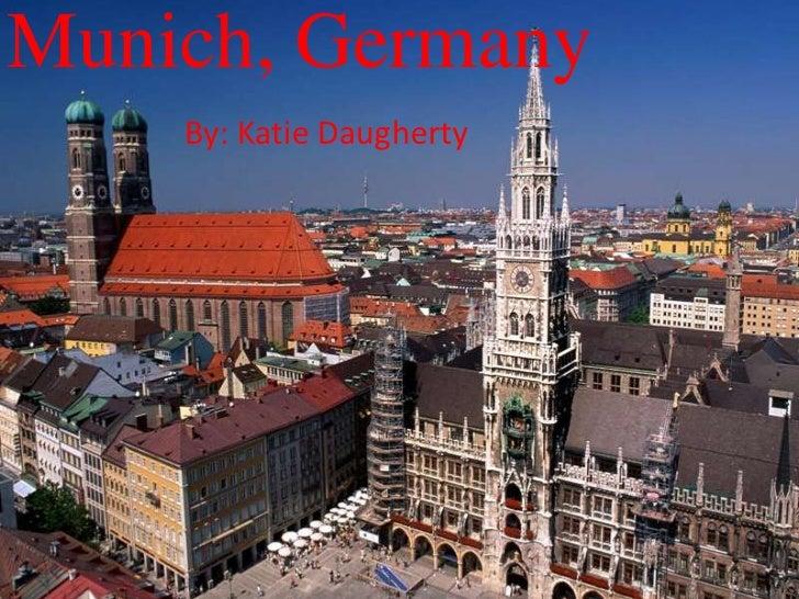 Munich, Germany<br />By: Katie Daugherty<br />