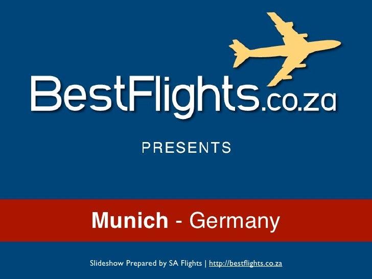Munich - Germany Slideshow Prepared by SA Flights | http://bestflights.co.za