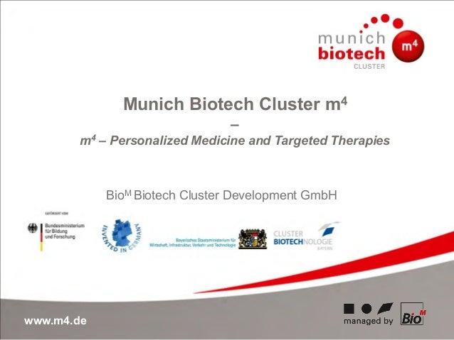 www.m4.deMunich Biotech Cluster m4–m4 – Personalized Medicine and Targeted TherapiesBioM Biotech Cluster Development GmbH