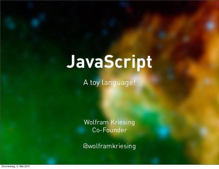 JavaScript                           A toy language!                            Wolfram Kriesing                          ...