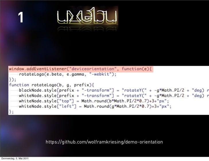 1                          https://github.com/wolframkriesing/demo-orientationDonnerstag, 5. Mai 2011