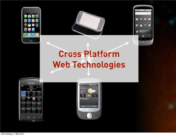 Cross Platform                                  €                          Web TechnologiesDonnerstag, 5. Mai 2011