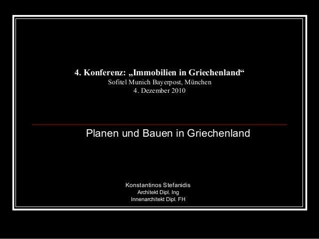 """4. Konferenz: """"Immobilien in Griechenland"""" Sofitel Munich Bayerpost, München 4. Dezember 2010 Konstantinos Stefanidis Arch..."""