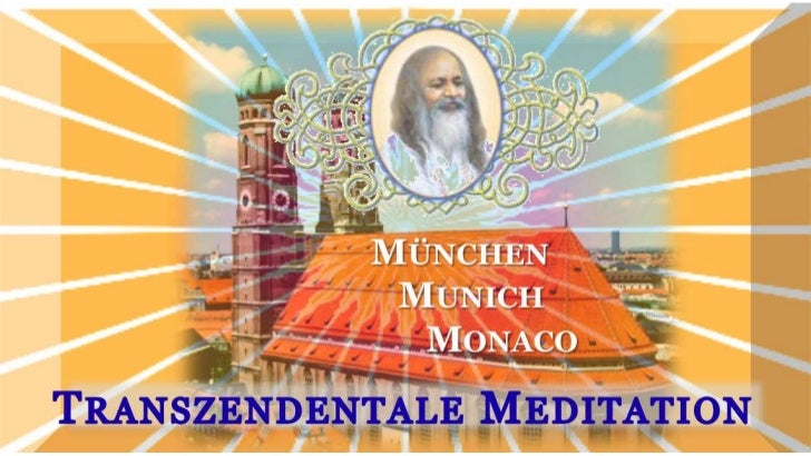 "munchen munich monaco transzendentale meditation """"""""""""the days of effort, hard work, have come to an end and the bright s..."