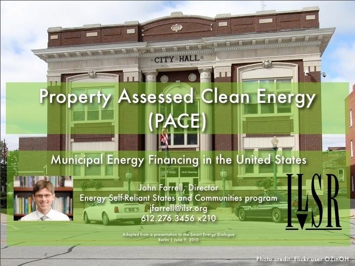 Property Assessed Clean Energy            (PACE) Municipal Energy Financing in the United States                      John...