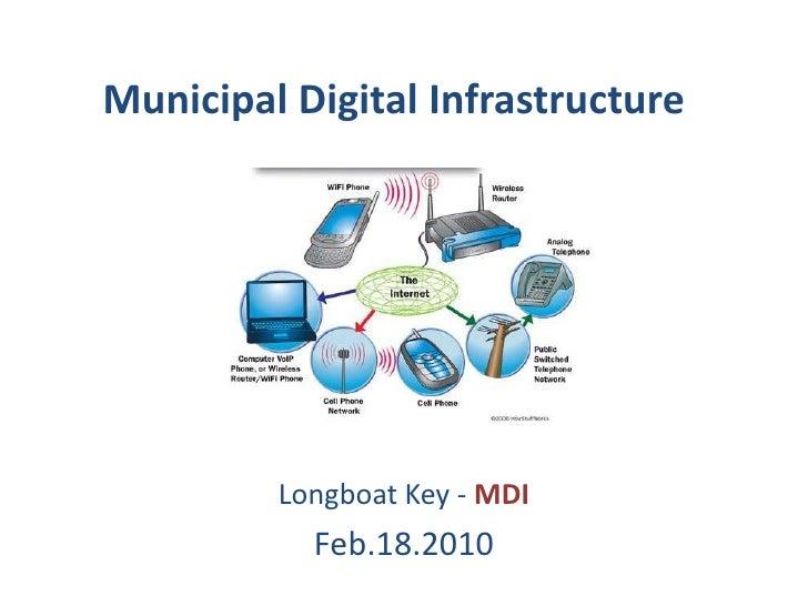Municipal Digital Infrastructure<br />Longboat Key - MDI<br />Feb.18.2010<br />