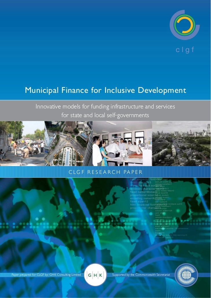 Municipal Finance for Inclusive Development                 Innovative models for funding infrastructure and services     ...