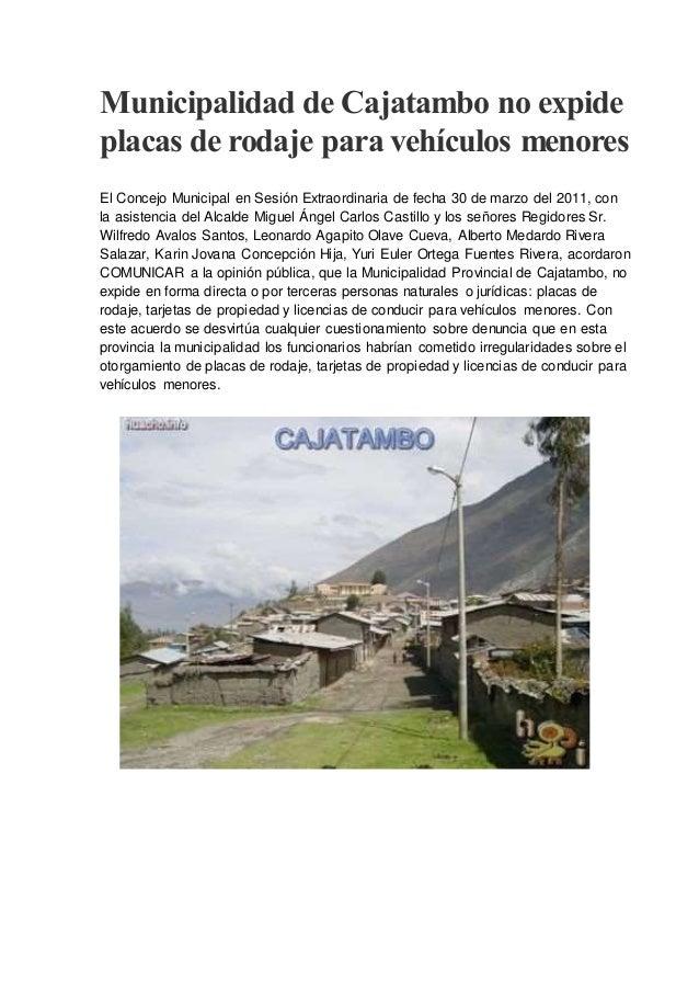Municipalidad de Cajatambo no expide  placas de rodaje para vehículos menores  El Concejo Municipal en Sesión Extraordinar...