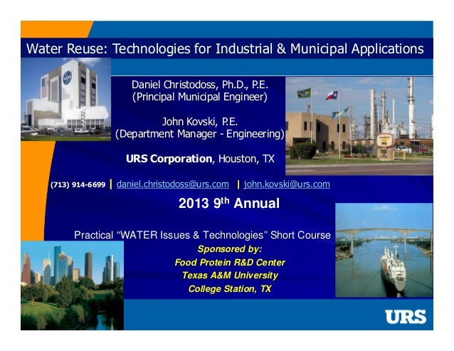 Water Reuse: Technologies for Industrial & Municipal Applications Daniel Christodoss, Ph.D., P.E. (Principal Municipal Eng...