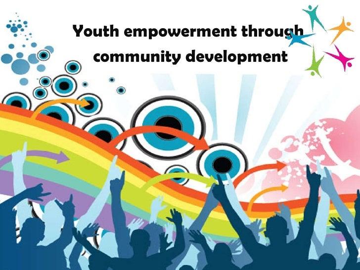 Youth empowerment through  community development