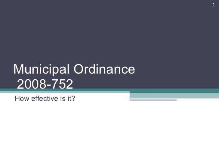 Municipal Ordinance  2008-752 How effective is it?