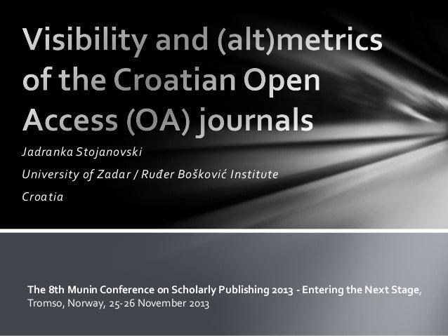 Jadranka Stojanovski University of Zadar / Ruđer Bošković Institute Croatia The 8th Munin Conference on Scholarly Publishi...