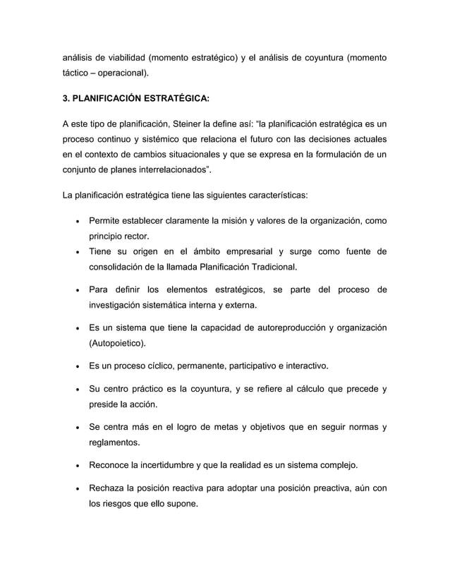 análisis de viabilidad (momento estratégico) y el análisis de coyuntura (momento  táctico – operacional).  3. PLANIFICACIÓ...