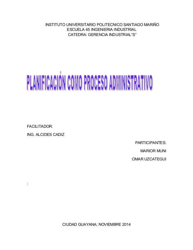 "INSTITUTO UNIVERSITARIO POLITECNICO SANTIAGO MARIÑO  ESCUELA 45 INGENIERIA INDUSTRIAL  CATEDRA: GERENCIA INDUSTRIAL""S""  FA..."