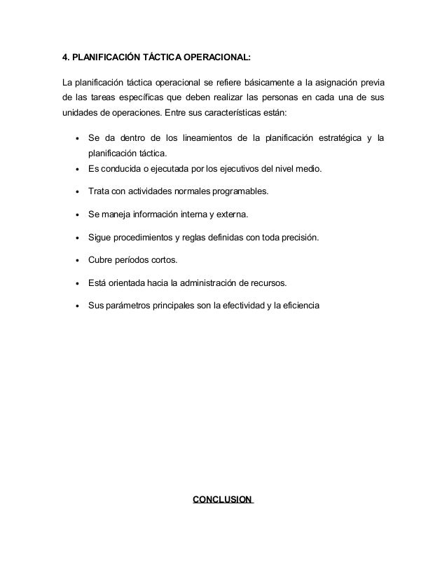 4. PLANIFICACIÓN TÁCTICA OPERACIONAL:  La planificación táctica operacional se refiere básicamente a la asignación previa ...