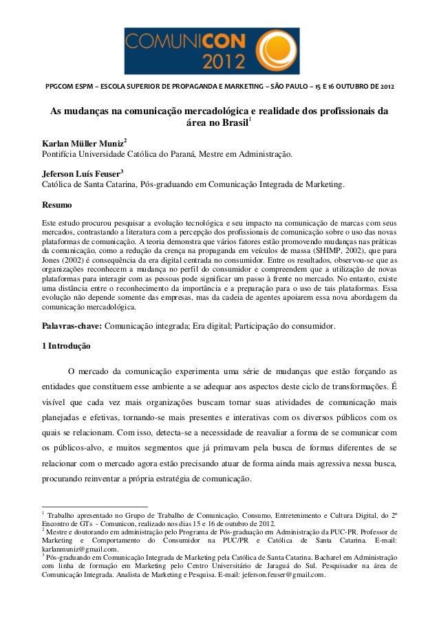 PPGCOM ESPM – ESCOLA SUPERIOR DE PROPAGANDA E MARKETING – SÃO PAULO – 15 E 16 OUTUBRO DE 2012     As mudanças na comunicaç...