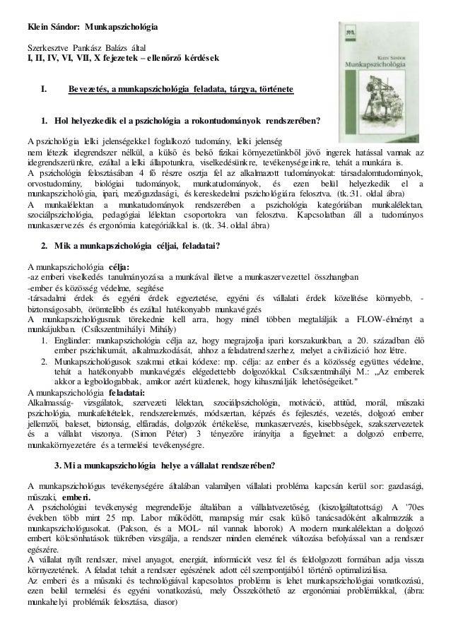 Klein Sándor: Munkapszichológia  Szerkesztve Pankász Balázs által  I, II, IV, VI, VII, X fejezetek – ellenőrző kérdések  I...
