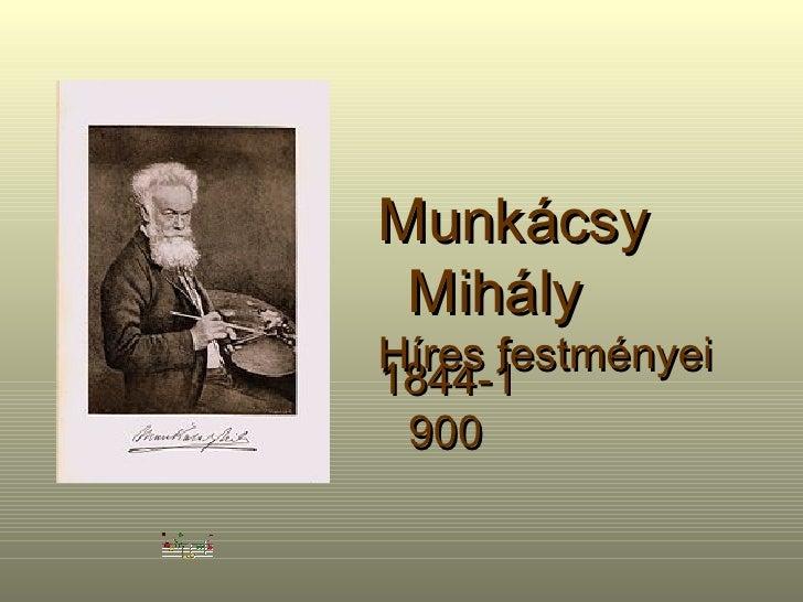 1844-1900 Munkácsy Mihály Híres festményei