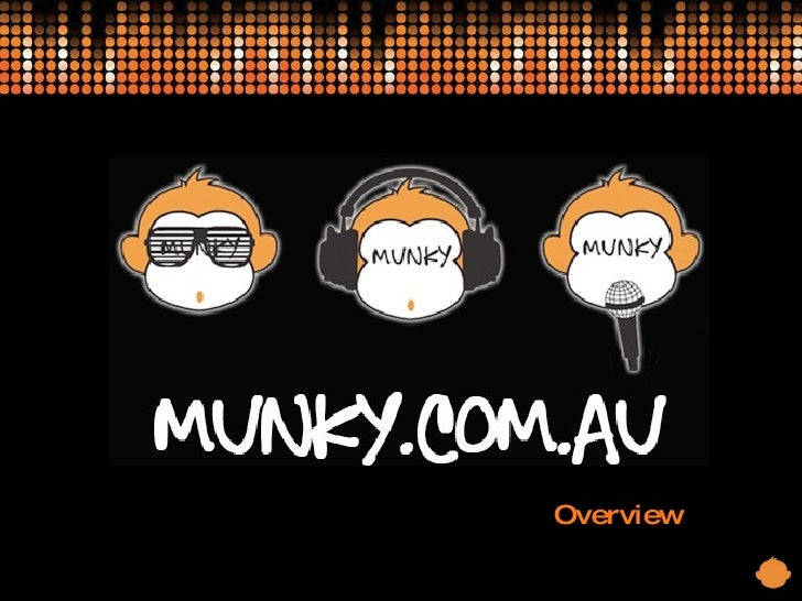 WHO IS MUNKY? Overview