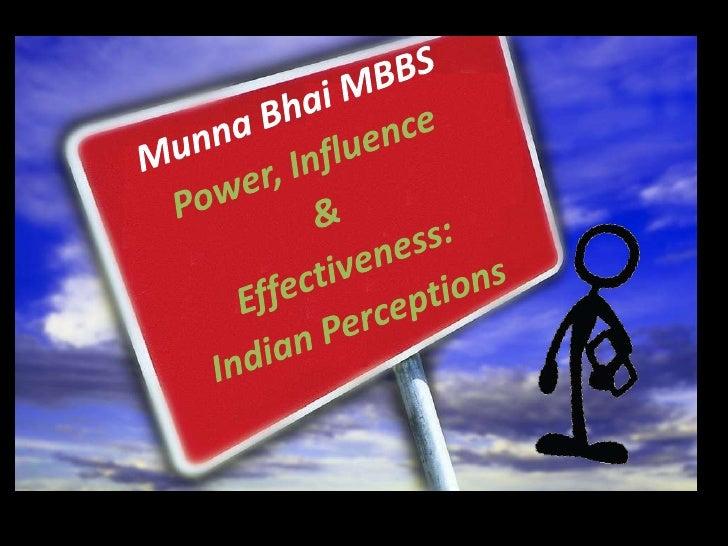 MunnaBhai MBBSPower, Influence & Effectiveness: Indian Perceptions<br />