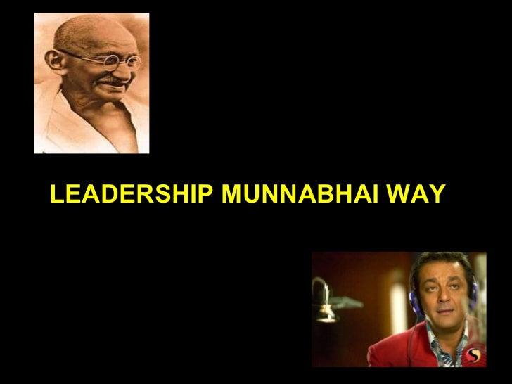 LEADERSHIP MUNNABHAI WAY