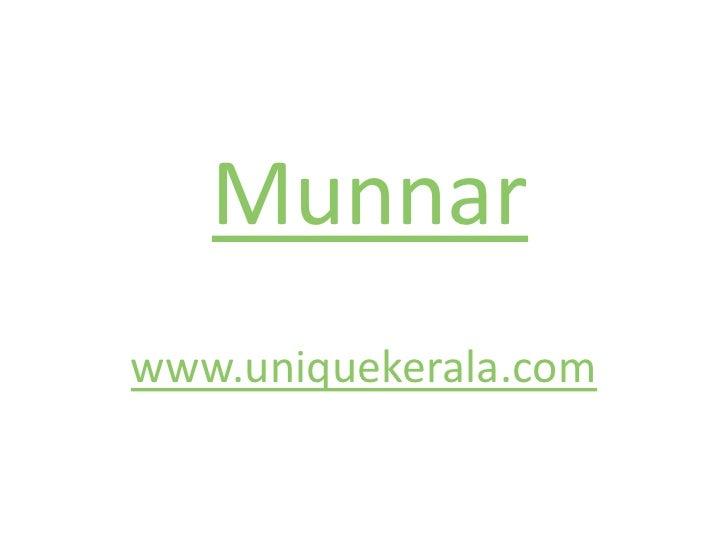 Munnar<br />www.uniquekerala.com<br />