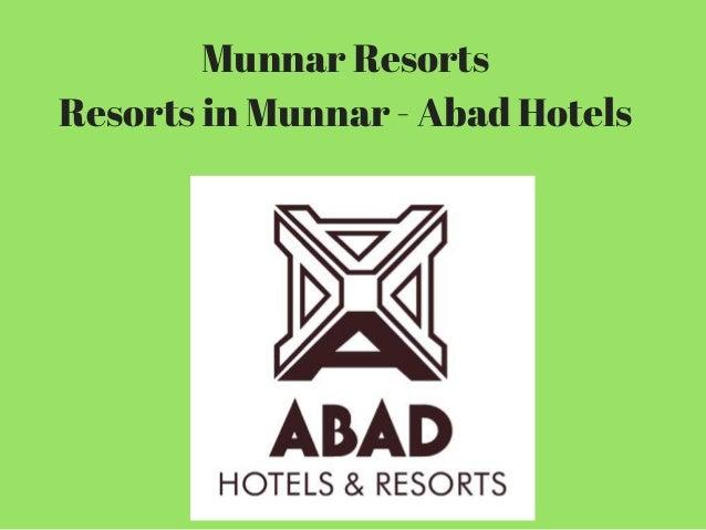 Munnar Resorts Resorts in Munnar - Abad Hotels