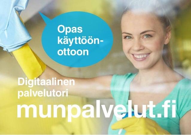munpalvelut.fi Opas käyttöön- ottoon Digitaalinen palvelutori