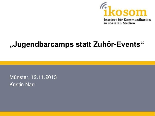 """Jugendbarcamps statt Zuhör-Events""  Münster, 12.11.2013 Kristin Narr"