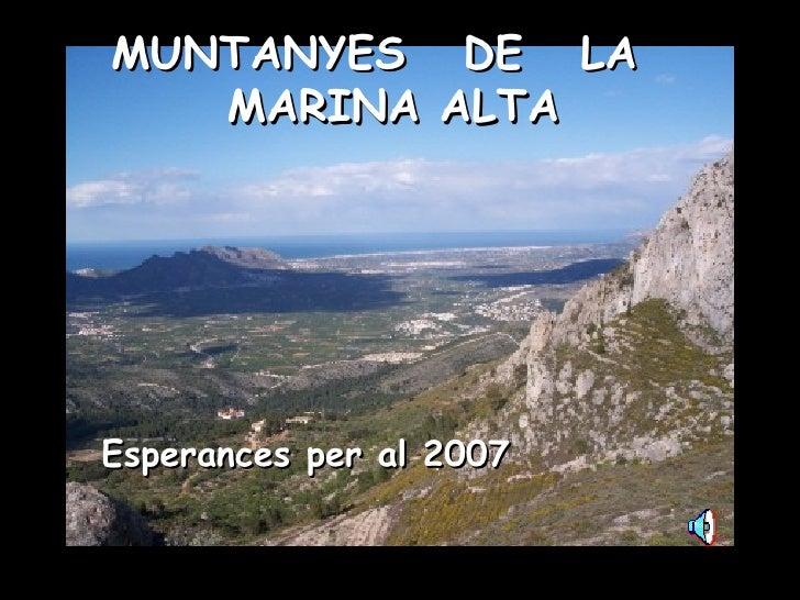 MUNTANYES  DE  LA  MARINA ALTA Esperances per al 2007